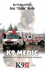 K9 Medic: How to Save Your Dog's Life During an Emergency, Good Books
