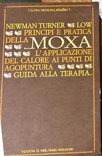 PRINCIPI E PRATICA DELLA MOXA - NEWMAN TURNER - ED. RED. 1983
