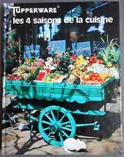 ►LIVRE TUPPERWARE - LES 4 SAISONS DE LA CUISINE / 1977