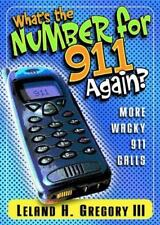 What'S The Number For 911 Again? Gregory, Leland Paperback