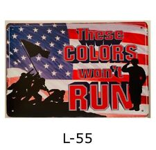 Tin Sign These Colors Won't Run American Flag Military Retro Metal Signs Plaques