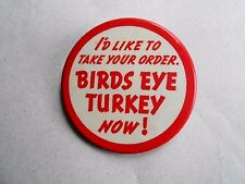 Vintage I'd Like to Take Your Order, Birds Eye Turkey Now! Advertising Pinback