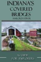 Indiana's Covered Bridges: A Sourcebook for Photographers and Explorers, Bran...