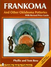 Frankoma: And Other Oklahoma Potteries with Price Guide by Phyllis Bess: New