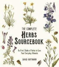 The Complete Herbs Sourcebook: An A-To-Z Guide of Herbs to Cure Your Everyday Ai