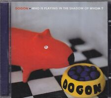DOGON - who is playing in the shadow of whom CD