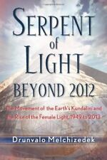 Serpent of Light: Beyond 2012 - The Movement of th