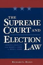 The Supreme Court and Election Law : Judging Equality from Baker V. Carr to...