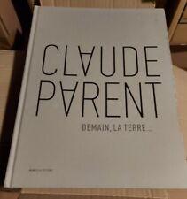 Claude Parent. Demain, La Terre. Français, 2010, Broché