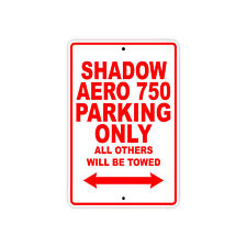 HONDA SHADOW AERO 750 Parking Only Towed Motorcycle Bike Chopper Aluminum Sign