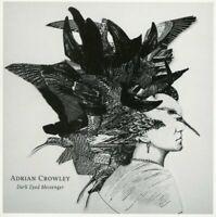 Adrian Crowley Dark Eyed Messenger (2017) 11-track CD Album Neu/Verpackt
