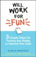 Will Work for Fun: Three Simple Steps for Turning Any Hobby or Interes-ExLibrary