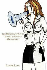 The Microwave Way to Software Project Management by Bas de Baar (2002,...