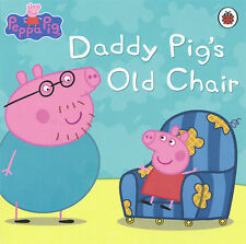 "YOUNG CHILDREN'S PEPPA PIG PICTURE STORY BOOK ""DADDY PIG'S OLD CHAIR"""