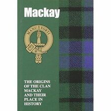 MacKay: The Origins of the Clan MacKay and Their Place in History (Scottish Clan