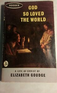 God So Loved The World. A Life of Christ by Elizabeth Goudge 1961 paperback
