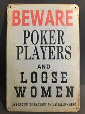 BEWARE POKER PLAYERS AND LOOSE WOMEN Vintage Retro Metal Sign Advert 30x20cm