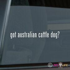 Got Australian Cattle Dog Sticker Die Cut Vinyl - #2 heeler