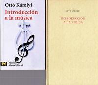 Introducción a la música. Ottó Károlyi. Círculo de Lectores. Un clásico.