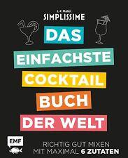 Simplissime - Das einfachste Cocktailbuch der Welt: Richtig gut mixen mit maxima