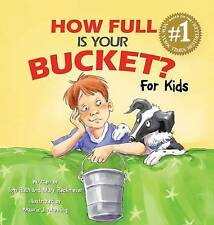 How Full Is Your Bucket? For Kids by Tom Rath, Mary Reckmeyer (Hardback, 2009)