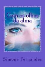 Com Os Olhos Da Alma by Simone Fernandes (2013, Paperback)