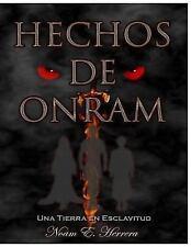 Hechos de Onram : Una Tierra en Esclavitud by Noam Herrera (2016, Paperback)