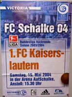 Offizielles Spielplakat + 15.05.2004 + BL + FC Schalke 04 vs Kaiserslautern #48