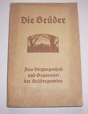 Die Brüder - aus Vergangenheit & Gegenwart der Brüdergemeine 1922 Herrnhut !
