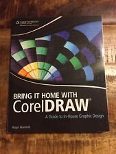 Bring It Home with CorelDRAW: A Guide to In-House Graphic Design by Wambolt (R)