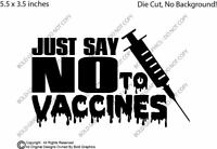 5.5inch Just Say No to Vaccines Decal Window Sticker Anti Vax Kids Health Poison