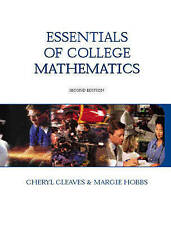 NEW Essentials of College  Mathematics (2nd Edition) by Cheryl Cleaves