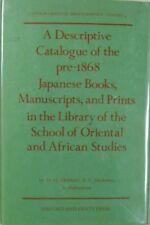 A DESCRIPTIVE CATALOGUE OF THE PRE-1868 JAPANESE BOOKS, MANUSCRIPTS, AND PRINTS