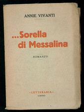 VIVANTI ANNIE ...SORELLA DI MESSALINA ROMANZO LETTERARIA 1922 I° EDIZ.