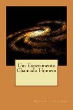 Um Experimento Chamado Homem by Nelson Fontoura (2016, Paperback)