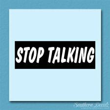 "Stop Talking - Vinyl Decal Sticker - c223 - 8.75"" x 3"""
