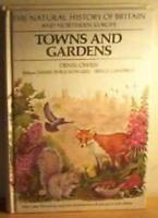 Towns and Gardens (The Natural History of Britain and Northern Europe),Denis Ow