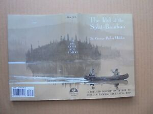 THE IDYL OF THE SPLIT-BAMBOO by GEORGE PARKER HOLDEN  HARDCOVER /DUST JACKET