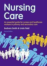Nursing Care: An Essential Guide for Nurses and Healthcare Workers in Primary...