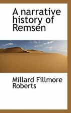 A Narrative History Of Remsen: By Millard Fillmore Roberts