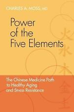 Power of the Five Elements: The Chinese Medicine Path to Healthy Aging and Stres