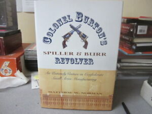 Colonel Burton's Spiller & Burr Revolver: An Untimely Venture in Confederate Sma