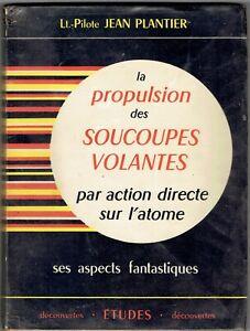La propulsion des soucoupes volantes par Jean Plantier Pilote - Etudes -1955