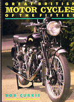 great british motor cycles of the fifties .by bob currie