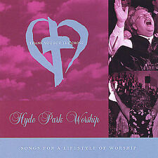 Hyde Park Worship : Thank You for the Cross CD