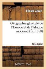 Histoire: Geographie Generale de l'Europe et de l'Afrique Moderne 2e Edition...