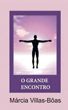 O Grande Encontro by Márcia Villas-Bôas (2015, Paperback)