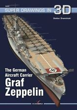 Kagero Super Drawings in 3D 45: The German Aircraft Carrier Graf Zeppelin