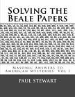 SOLVING BEALE PAPERS (MASONIC ANSWERS TO AMERICAN By Paul G. Stewart *BRAND NEW*