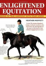 Enlightened Equitation : Riding in True Harmony with Your Horse